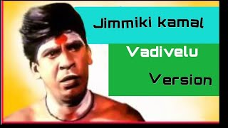 Jimmiki kamal | vadivelu version | funny | comedy | viral | trend | Tamil
