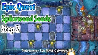 Plants vs Zombies 2 - Spikeweed Epic Quest Step 2 - Epic Quest Spikeweed Seeds!
