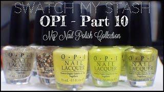 getlinkyoutube.com-Swatch My Stash - OPI Part 10 | My Nail Polish Collection