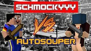getlinkyoutube.com-SCHMOCKYYY VS AUTOSOUPER