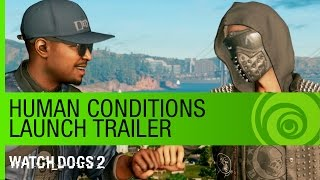 Watch Dogs 2 - Human Conditions DLC Megjelenés Trailer