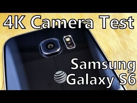 Samsung Galaxy S6 Camera Test 4K