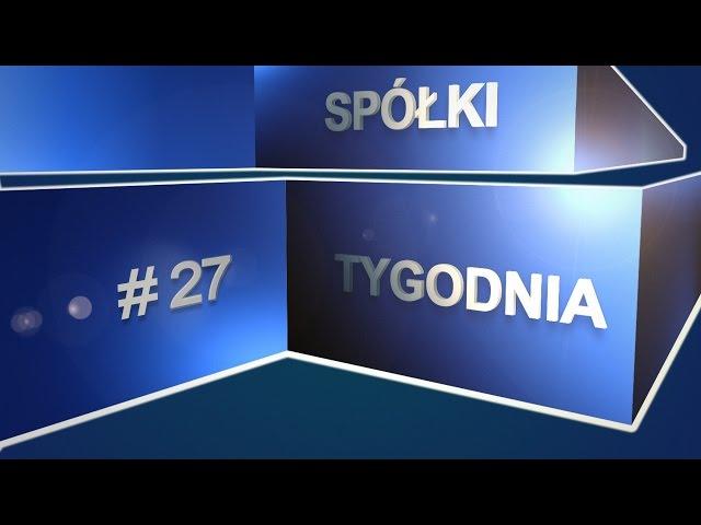 Spółki tygodnia, czyli giełdowy flash Rafała Irzyńskiego, #27 (25.11.2016)