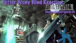 PotterBrony Blind Reaction Final Fantasy 7 Machinabridged Episode9