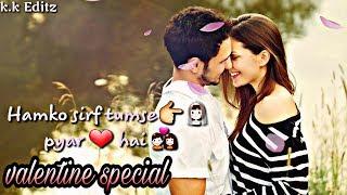 Humko sirf tumse pyaar hai | unplugeed | valentine special | lyrics whatsapp status video