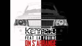 Kennedy - On S'arrange (ft. La Fouine)