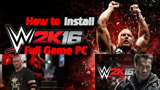 How to Install WWE 2K16 Full Game PC NosSTEAM (No Key)
