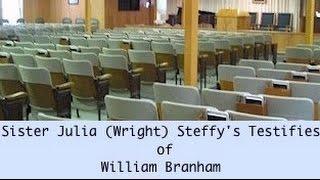 Sister Julia (Wright) Steffy's Testifies of William Branham