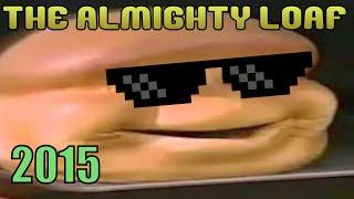 getlinkyoutube.com-The Almighty Loaf 2015