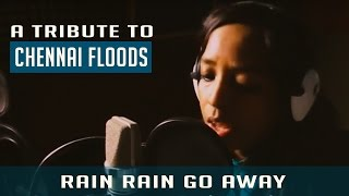 The Rain Song | Tribute to Chennai Floods | Bhavatharini, Shalini Singh