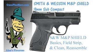 getlinkyoutube.com-Smith & Wesson M&P 9mm Shield, Field Strip, Clean, Lube, reassemble & The Basics