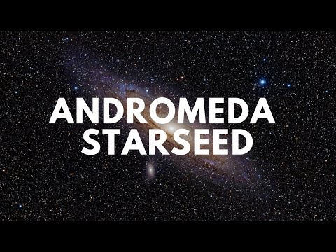 Starseed- Andromedan Traits