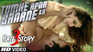 getlinkyoutube.com-Tumhe Apna Banane Ka VIDEO Song | Hate Story 3 | Zareen Khan, Sharman Joshi | T-Series