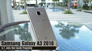 getlinkyoutube.com-Samsung Galaxy A3 2016 Review Indonesia : 3,7 Juta Ber-Body Flagship
