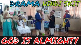 God is Almighty, God is Great | Hindi Skit | Drama