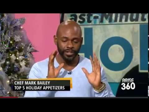 Chef Bailey On Arise Entertainment 360 - Last Minute Holiday Party Appetizers