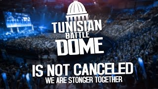 Tunisian Battle Dom is not Canceled ..