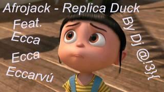 getlinkyoutube.com-Ecca Ecca Eccarvú Feat. Afrojack - Replica Duck (Dj Enderman mix)