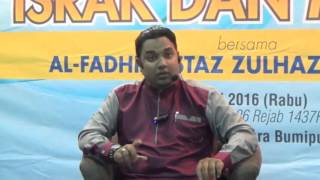 04-05-2016-Ustaz Zulhazwan-Ceramah Isra Mikraj