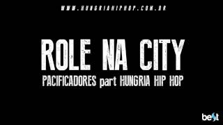 getlinkyoutube.com-Role na city - Pacificadores part. Hungria Hip Hop (Official Music)