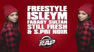 Isleym Feat. Fababy, Sultan, Still Fresh & S.pri Noir - Freestyle Planete Rap