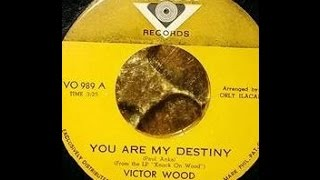 Victor Wood - You Are My Destiny