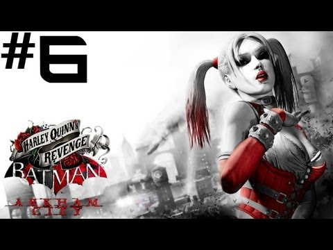 Batman: Arkham City - Harley Quinn's Revenge DLC - Walkthrough - Part 6 - ENDING