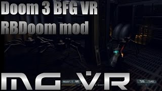 Doom 3 BFG RBDoom Mod Part 3   VR Gameplay HTC Vive width=