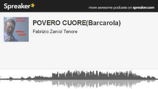getlinkyoutube.com-POVERO CUORE(Barcarola)-Claudio Villa version-F. Zaniol Tenor