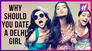 getlinkyoutube.com-Why should you Date a Delhi Girl | UjjwalKhanna