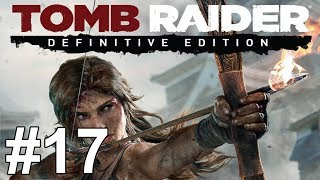 getlinkyoutube.com-Tomb Raider Definitive Edition Gameplay Walkthrough Part 17 No Commentary