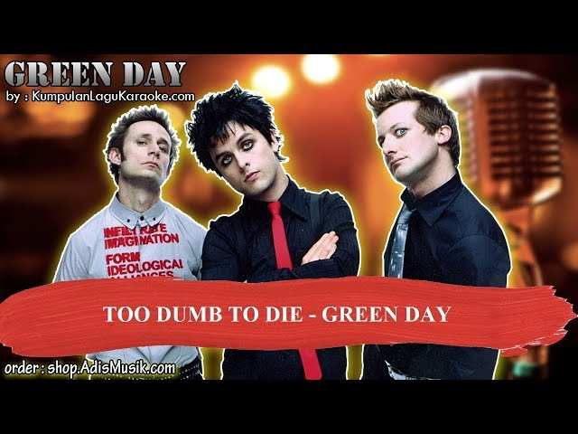 TOO DUMB TO DIE - GREEN DAY Karaoke