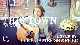 NIALL HORAN - 'This Town' - Cover By Luke James Shaffer width=
