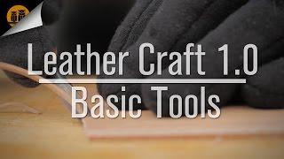 getlinkyoutube.com-Leather Craft 1.0 • Basic Tools
