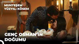 getlinkyoutube.com-Muhteşem Yüzyıl: Kösem 10.Bölüm | Genç Osman'ın doğumu