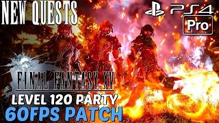 getlinkyoutube.com-FINAL FANTASY XV - New Quests & Monsters Gameplay 60FPS PS4 PRO UPDATE 1.05 (LEVEL 120 Cap)