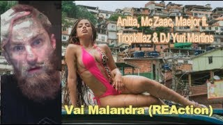 Anitta, Mc Zaac, Maejor ft. Tropkillaz & DJ Yuri Martins - Vai Malandra (REAction)