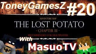 getlinkyoutube.com-【マインクラフト・アドベンチャー'ザ・ロスト・ポテト'とMasuoTV#20】Minecraft Adventure 'The Lost Potato' with MasuoTV #20