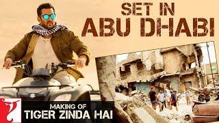 Making of Tiger Zinda Hai Set in Abu Dhabi | Salman Khan | Katrina Kaif | Ali Abbas Zafar width=