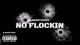 getlinkyoutube.com-Almightykato - No Flockin (REMIX)
