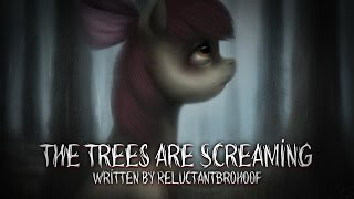 getlinkyoutube.com-The Trees are Screaming [MLP Fanfic Reading] (Grimdark)