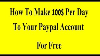 getlinkyoutube.com-How To Make 100$ Per Day To Your Paypal Account For Free