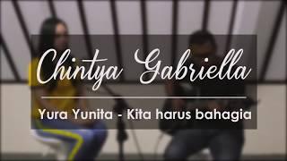 Harus Bahagia   Yura Yunita (Chintya Gabriella Cover)