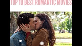 getlinkyoutube.com-[TOP 10 BEST ROMANTIC MOVIES + TRAILERS]