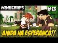 The Walking Craft 2ªTEMP #13 AINDA HÁ ESPERANÇA!!