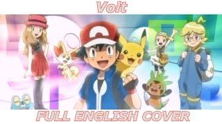 Volt - Pokémon XY (FULL ENGLISH COVER)