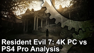 Resident Evil 7 - Ultra HD: PC vs PS4 Pro