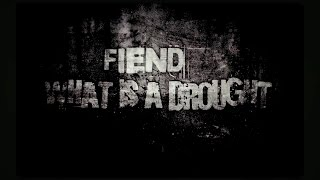 Fiend - Whats A Drought