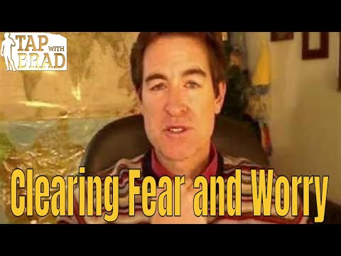 Clearing Fear and Worry - Tapping with Brad Yates