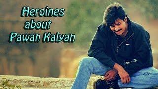 getlinkyoutube.com-Heroines about Pawan Kalyan